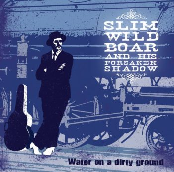Slim Wild Boar - Water On A Dirty Ground CD