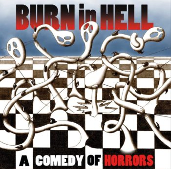 Burn In Hell - A Comedy of Horrors