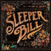 Sleeper Bill - Until Death LP