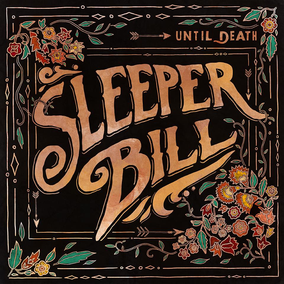 Sleeper Bill - Until Death LP