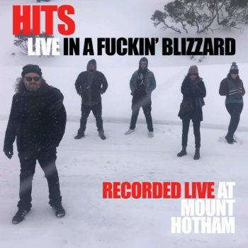Hits - Live in a Fuckin' Blizzard