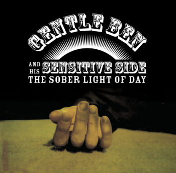 Gentle Ben & His Sensitive Side